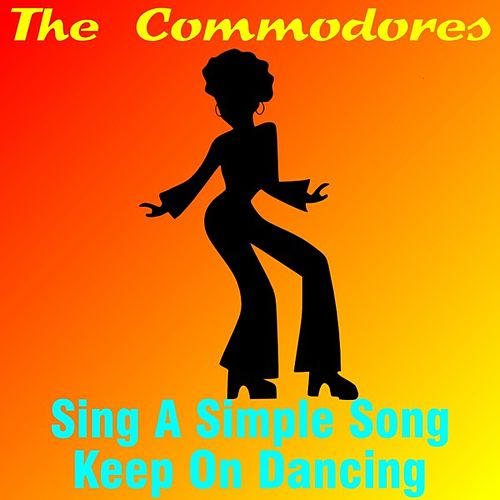 Play & Download Sing a Simple Song by The Commodores | Napster