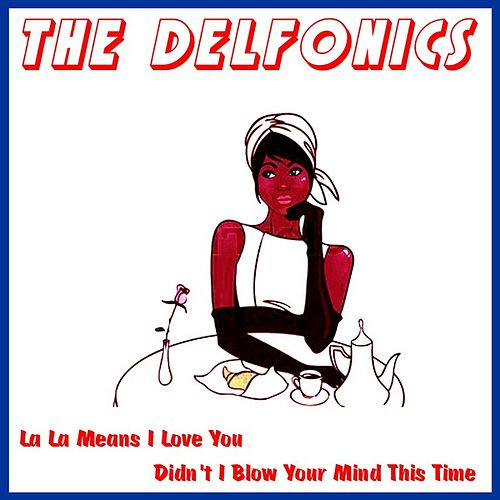 La La Means I Love You by The Delfonics