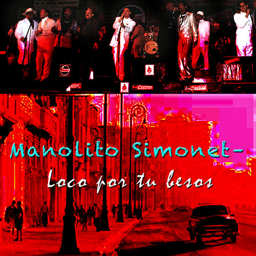 Play & Download Loco por Tu Beses by Manolito Simonet Y Su Trabuco | Napster
