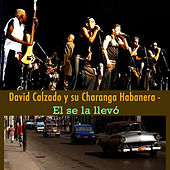 Play & Download El Se la Llevo by David calzado y su Charanga Habanera | Napster