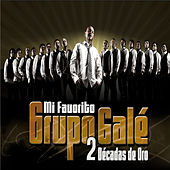 Dos Decadas de Oro by Grupo Gale