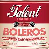 Talent, 30 Original Songs: Boleros by Various Artists