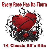 Every Rose Has It's Thorn: 14 Classic 80's Hits from Bret Michaels, Slash, Ronnie Dio, Lita Ford, Warrant, Asia, And Much More! von Various Artists