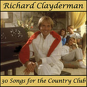 Play & Download The World's Most Popular Pianist Plays Music for Country Clubs by Richard Clayderman | Napster