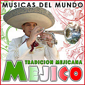 Play & Download Méjico. Tradición Mejicana. Músicas del Mundo by Various Artists | Napster