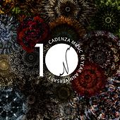 Play & Download Cadenza Music 10 Year Anniversary by Various Artists | Napster