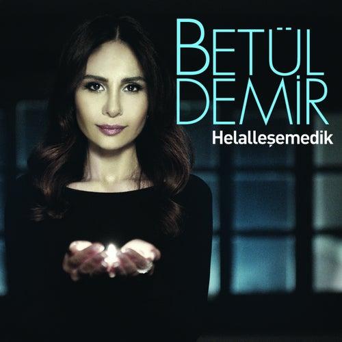 Helalleşemedik by Betül Demir