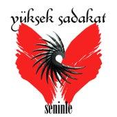Play & Download Seninle by Yüksek Sadakat   Napster