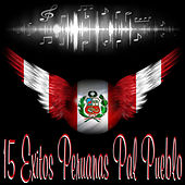 Play & Download 15 Exitos Peruana Pal Pueblo by Various Artists | Napster