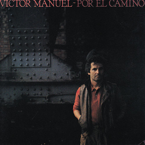 Play & Download Por el Camino by Victor Manuel | Napster