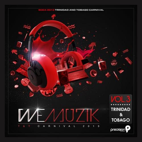 We Muzik Trinidad and Tobago (Carnival Soca 2013), Vol. 3 by Various Artists