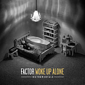 Play & Download Woke up Alone Instrumentals by Factor | Napster