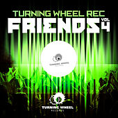 Turning Wheel Rec - Friends, Vol. 4 by Various Artists