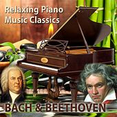 Play & Download Relaxing Piano Music Classics: Bach & Beethoven by Relaxing Piano Music | Napster