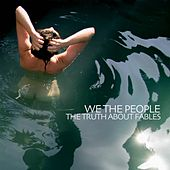 Play & Download The Truth About Fables by We The People | Napster