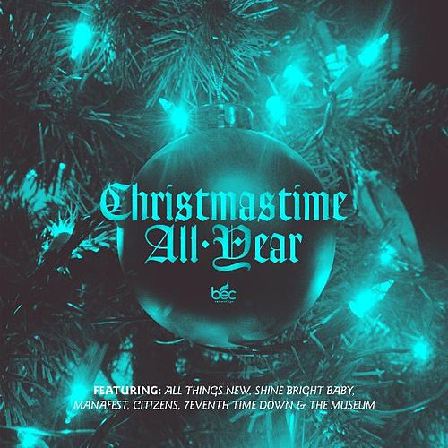 Play & Download Christmastime All Year by Various Artists | Napster