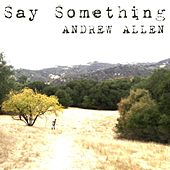 Play & Download Say Something by Andrew Allen | Napster