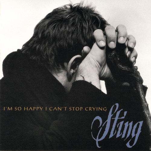 Play & Download I'm So Happy I Can't Stop Crying by Sting | Napster