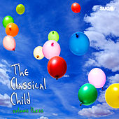 Play & Download The Classical Child, Vol. 3 by Various Artists | Napster