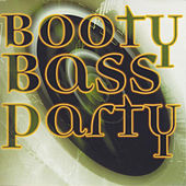 Play & Download Booty Bass Party by Various Artists | Napster