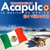 Play & Download Vacaciones en Acapulco. La Música de México en Verano by Various Artists | Napster