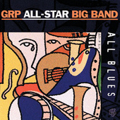 Play & Download All Blues by GRP All-Star Big Band | Napster