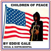 Play & Download Eddie Gale's Children of Peace (feat. the Inner Peace Arkestra) by Eddie Gale | Napster