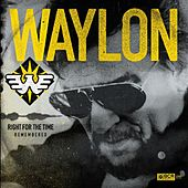 Play & Download Right for the Time (Remembered) by Waylon Jennings | Napster
