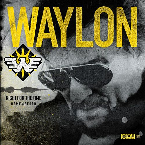 Right for the Time (Remembered) by Waylon Jennings