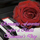 Play & Download Romantic Favorites for a Classic Valentine's Day by Various Artists | Napster