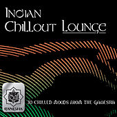 Play & Download Indian Chillout Lounge by Various Artists | Napster