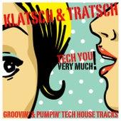 Klatsch & Tratsch (Groovin' & Pumpin' Tech House Tracks) by Various Artists