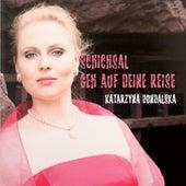 Schicksal geh auf deine Reise by Katarzyna Dondalska