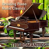 Play & Download Relaxing Piano Music Classics: The Romantics by Relaxing Piano Music | Napster