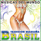 Play & Download Brasil. Tradición Brasileña. Músicas del Mundo by Various Artists | Napster