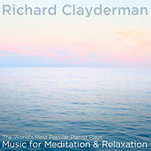 Play & Download The World's Most Popular Pianist Plays Music for Meditation and Relaxation by Richard Clayderman | Napster