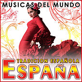 España. Tradición Española. Músicas del Mundo by Various Artists