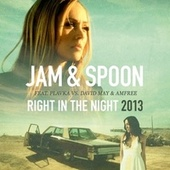 Play & Download Right in the Night 2013 (Remixes) by Jam & Spoon | Napster