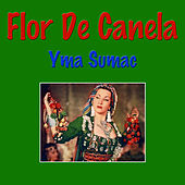 Play & Download Flor De Canela by Yma Sumac | Napster