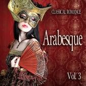 Classical Romance: Arabesque, Vol. 3 von Various Artists