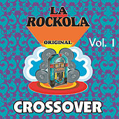 La Rockola Crossover, Vol. 1 by Various Artists