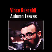 Play & Download Autumn Leaves by Vince Guaraldi | Napster