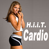Play & Download H.I.I.T. Cardio (H.I.I.T. High Intensity Interval Training) by Various Artists | Napster