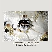 Play & Download Christmas Time Is Here by Becky Barksdale | Napster