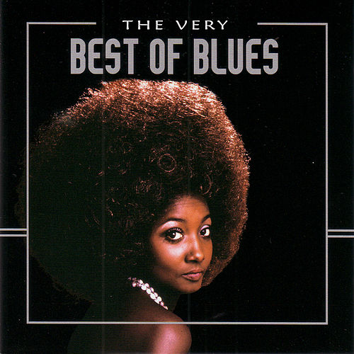 The Very Best of Blues by Various Artists