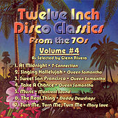 Twelve Inch Disco Classics from the '70s Volume 4 by Various Artists