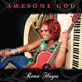 Play & Download Awesome God by Rena Hayes | Napster