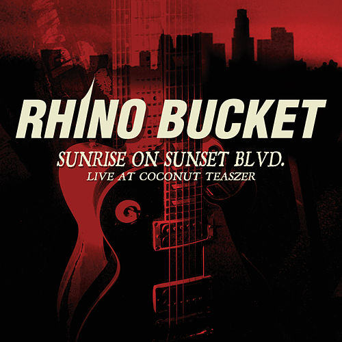 Play & Download Sunrise On Sunset Blvd. by Rhino Bucket | Napster