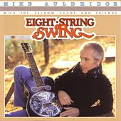 Play & Download Eight String Swing by Mike Auldridge | Napster