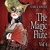Classical Romance: The Magic Flute, Vol. 4 by Various Artists